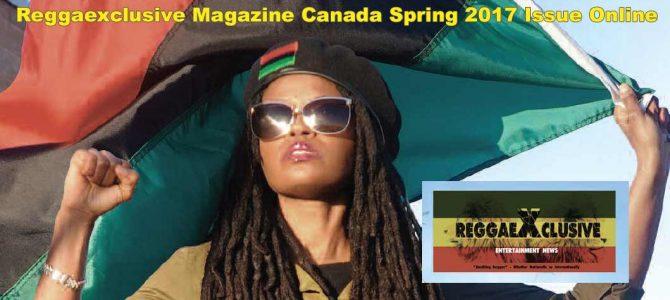 Reggaexclusive Magazine Canada Spring 2017 Issue Online