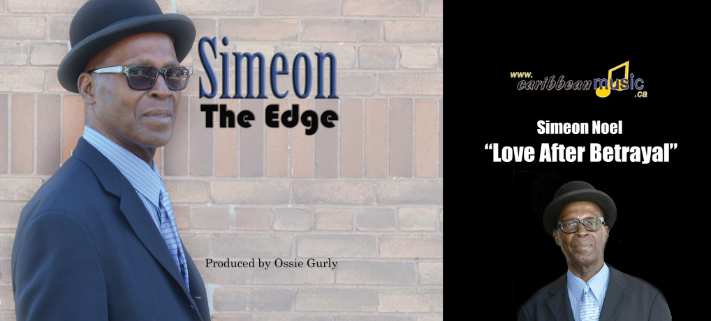 Simeon Noel : Love After Betrayal  (Reggae Toronto)